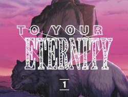To Your Eternity Akan Tayang April 2021