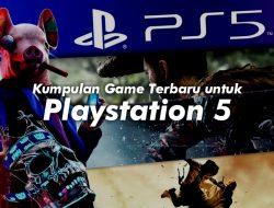 Kumpulan Game Terbaru untuk Konsol Playstation 5
